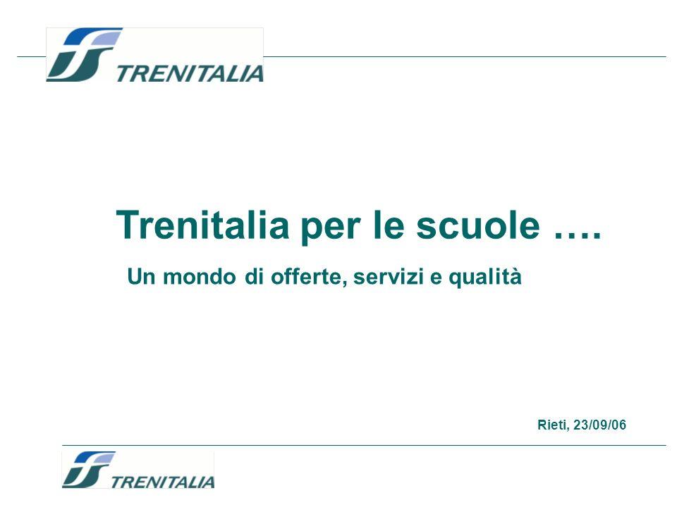 Trenitalia per le scuole …. Un mondo di offerte, servizi e qualità Rieti, 23/09/06