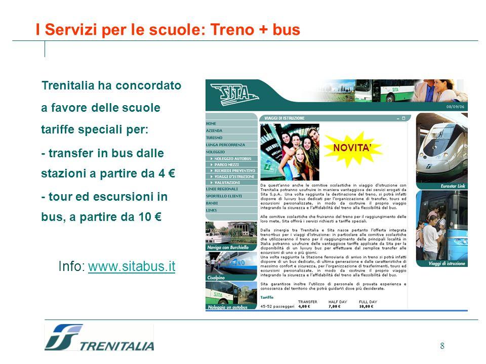 8 I Servizi per le scuole: Treno + bus Trenitalia ha concordato a favore delle scuole tariffe speciali per: - transfer in bus dalle stazioni a partire