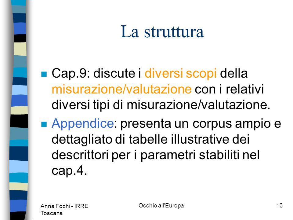 Anna Fochi - IRRE Toscana Occhio all Europa12 La struttura n Cap.7: si focalizza sulle implicazioni della diversificazione linguistica per la progettazione curricolare.