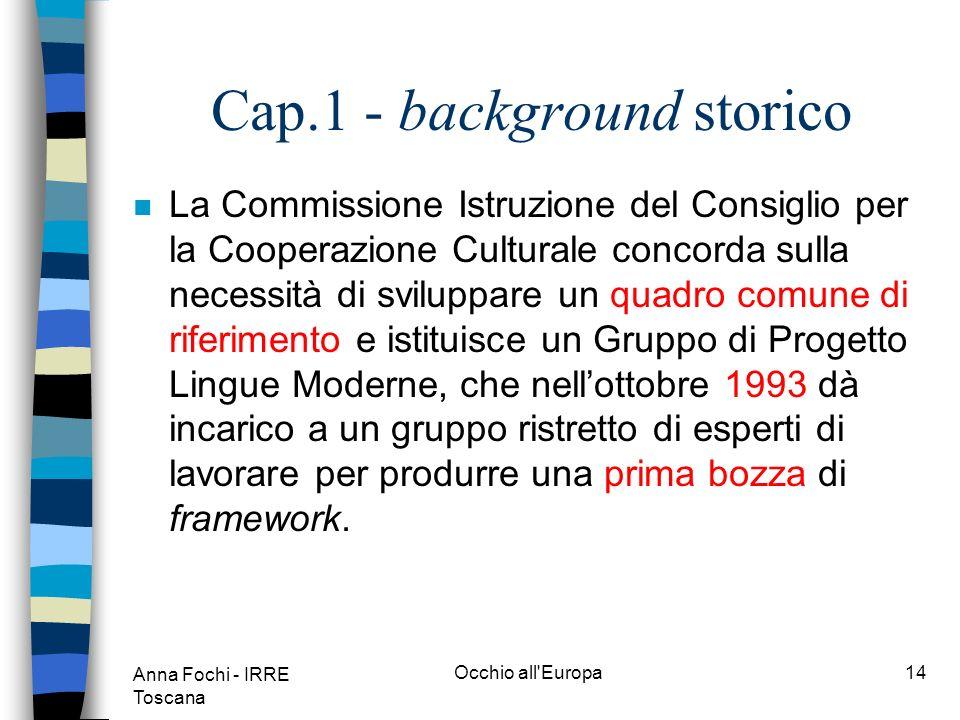 Anna Fochi - IRRE Toscana Occhio all Europa13 La struttura n Cap.9: discute i diversi scopi della misurazione/valutazione con i relativi diversi tipi di misurazione/valutazione.