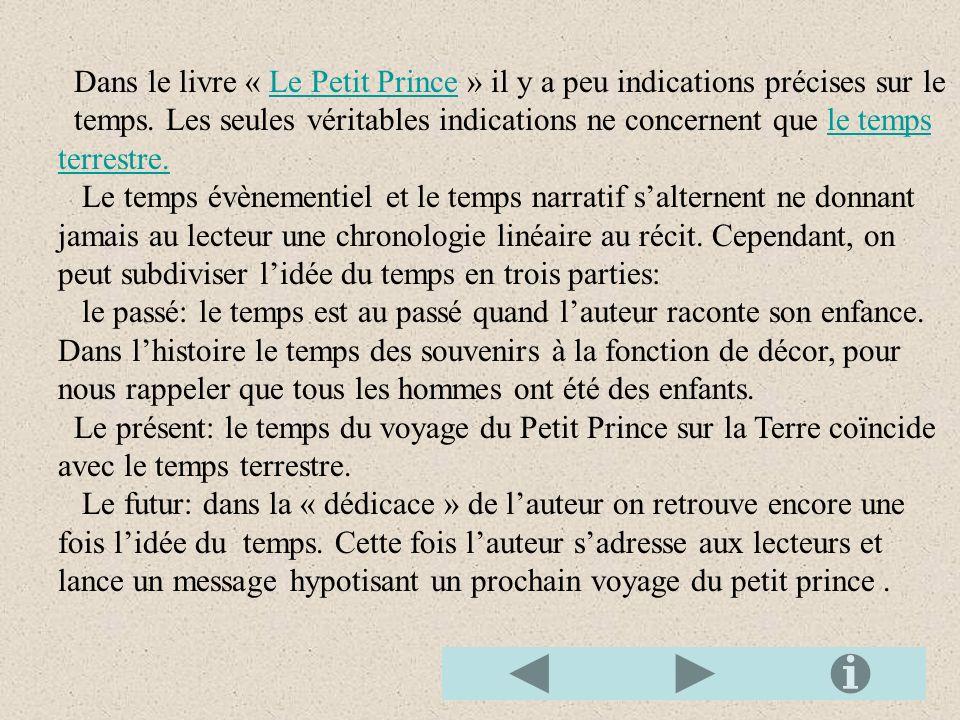 Dans le livre « Le Petit Prince » il y a peu indications précises sur leLe Petit Prince temps.