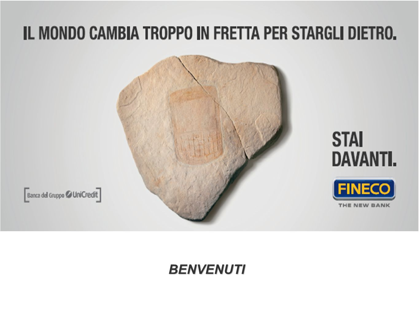 1 © Copyright 2007 FinecoBank - Versione * – Confidential – Do not distribute Presentazione BENVENUTI