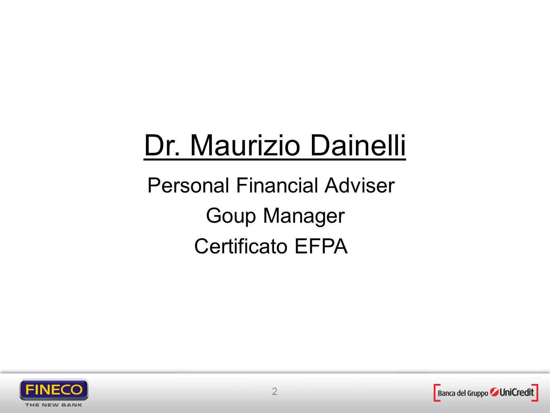 10 La domanda del cliente … e la corretta risposta del PFA In che cosa è meglio investire.