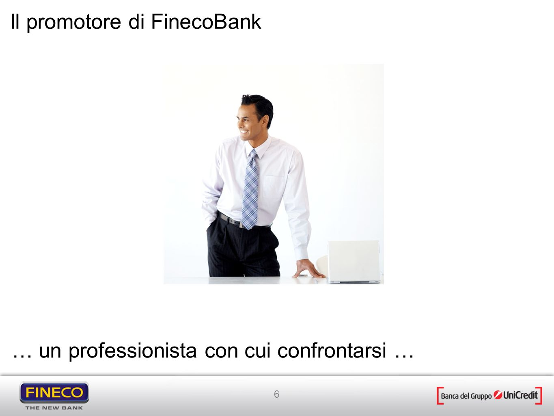 8 Il promotore di FinecoBank Quali sono i requisiti che valutate per la ricerca del vostro lavoro ideale?