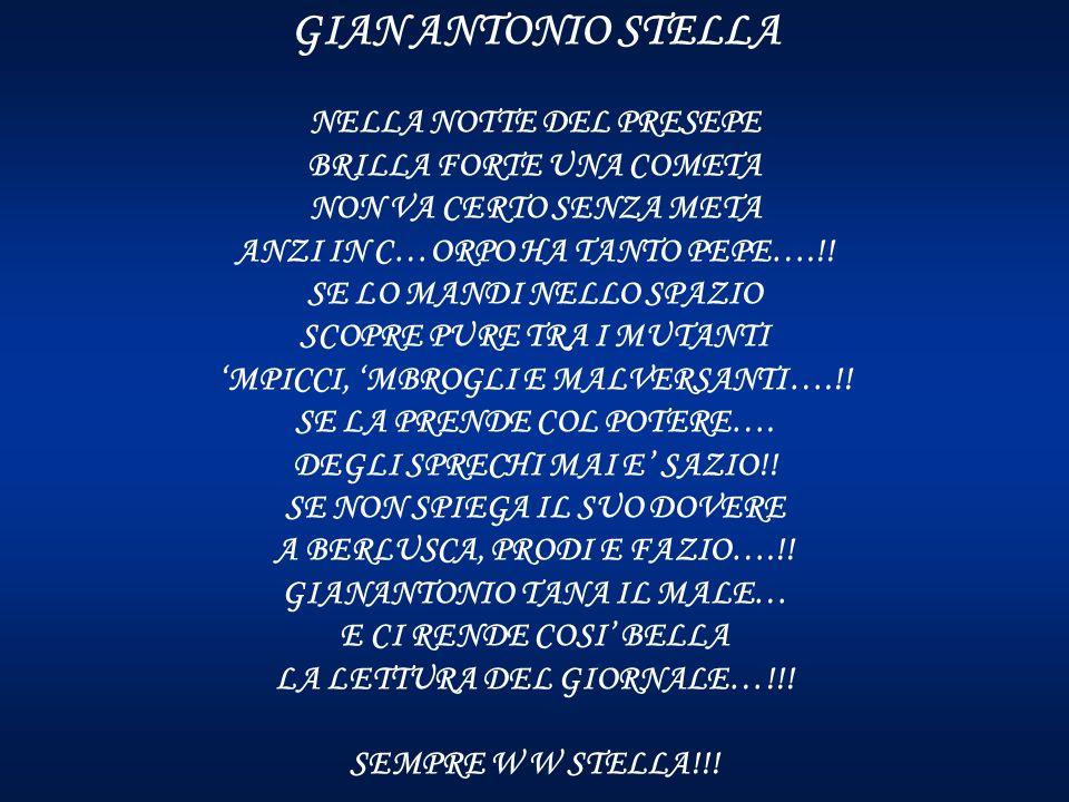 GIAN ANTONIO STELLA NELLA NOTTE DEL PRESEPE BRILLA FORTE UNA COMETA NON VA CERTO SENZA META ANZI IN C…ORPO HA TANTO PEPE….!! SE LO MANDI NELLO SPAZIO