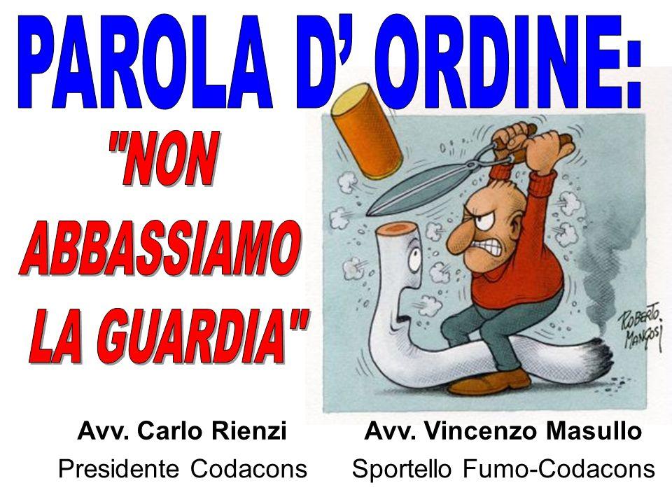 Avv. Carlo RienziAvv. Vincenzo Masullo Presidente CodaconsSportello Fumo-Codacons