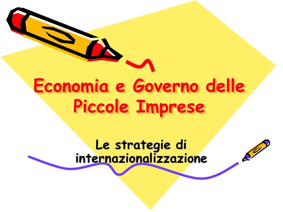 Economia e Governo delle Piccole Imprese Le strategie di internazionalizzazione