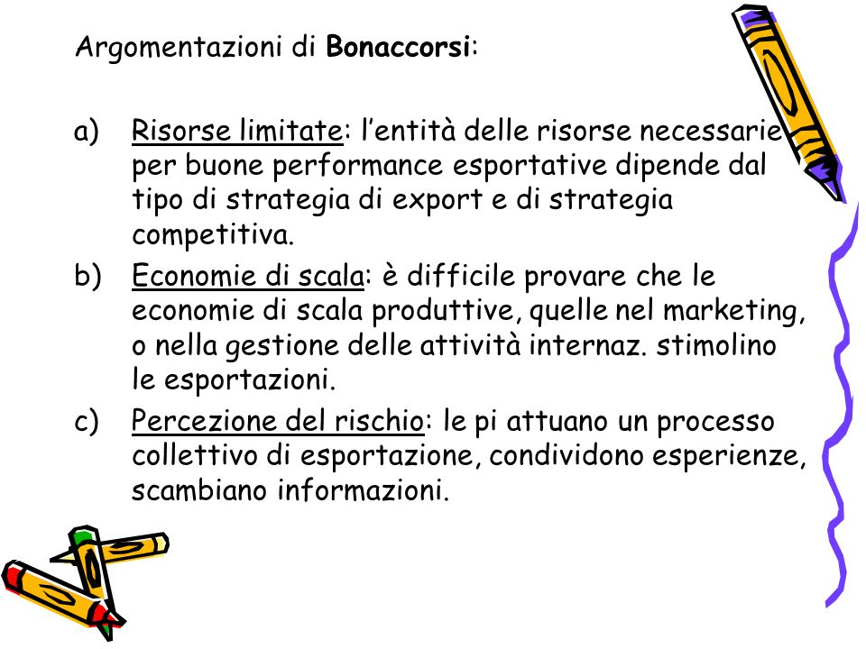 Argomentazioni di Bonaccorsi: a)Risorse limitate: lentità delle risorse necessarie per buone performance esportative dipende dal tipo di strategia di