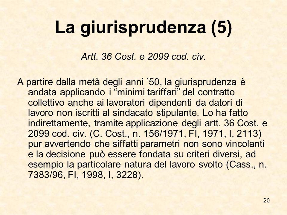 20 La giurisprudenza (5) Artt.36 Cost. e 2099 cod.