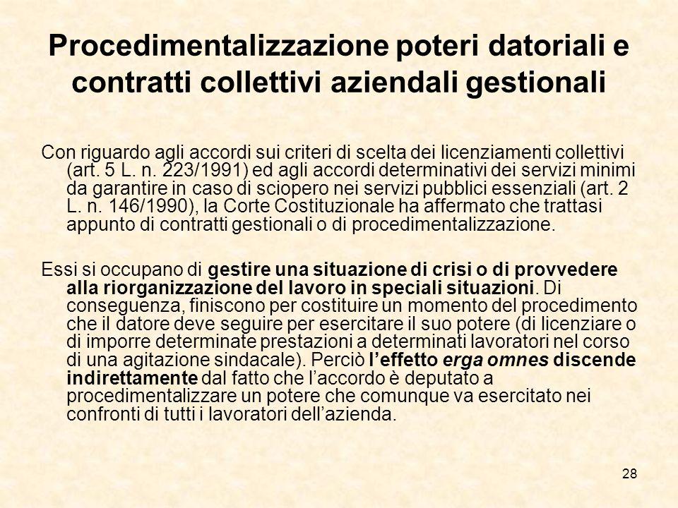 28 Procedimentalizzazione poteri datoriali e contratti collettivi aziendali gestionali Con riguardo agli accordi sui criteri di scelta dei licenziamenti collettivi (art.