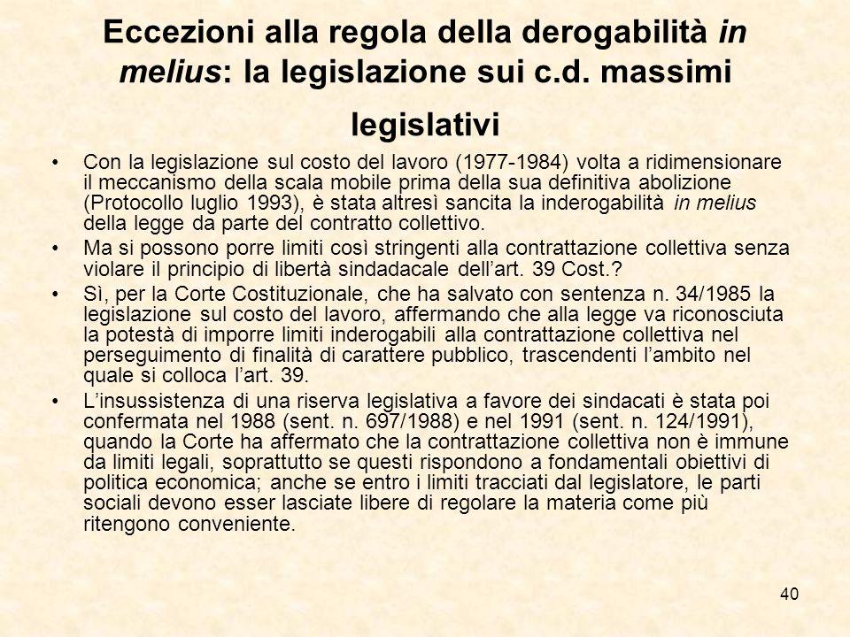 40 Eccezioni alla regola della derogabilità in melius: la legislazione sui c.d.
