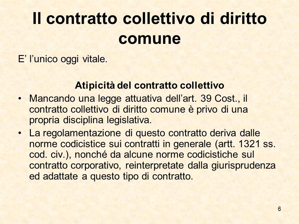6 Il contratto collettivo di diritto comune E lunico oggi vitale.