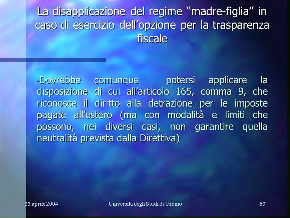 23 aprile 2004Università degli Studi di Urbino60 - Dovrebbe comunque potersi applicare la disposizione di cui allarticolo 165, comma 9, che riconosce