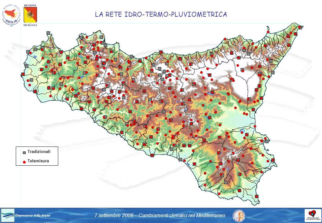 Osservatorio delle Acque 7 settembre 2008 – Cambiamenti climatici nel Mediterraneo LA RETE IDRO-TERMO-PLUVIOMETRICA Tradizionali Telemisura