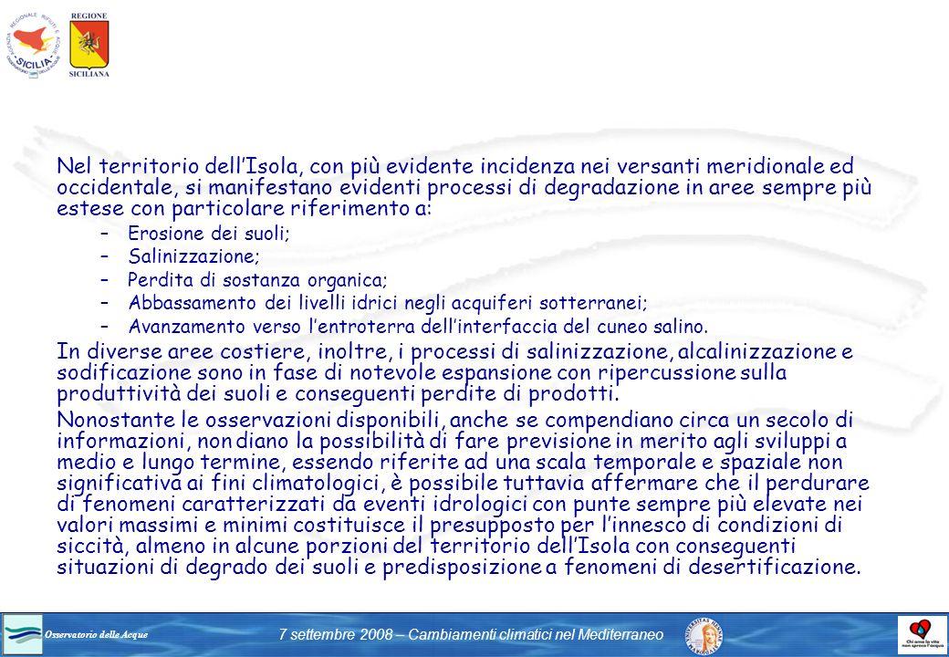Osservatorio delle Acque 7 settembre 2008 – Cambiamenti climatici nel Mediterraneo Nel territorio dellIsola, con più evidente incidenza nei versanti m