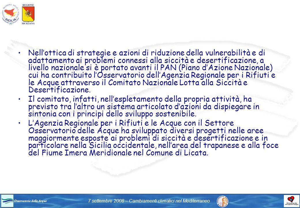 Osservatorio delle Acque 7 settembre 2008 – Cambiamenti climatici nel Mediterraneo Nellottica di strategie e azioni di riduzione della vulnerabilità e