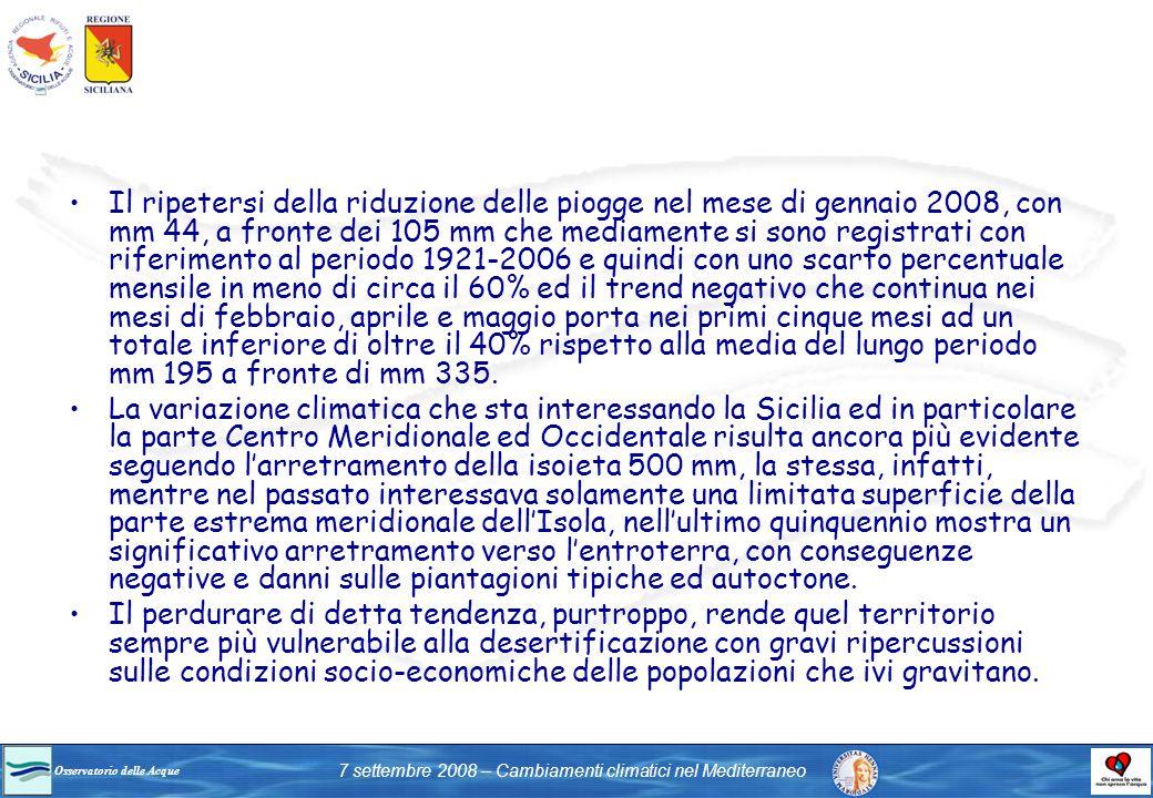 Osservatorio delle Acque 7 settembre 2008 – Cambiamenti climatici nel Mediterraneo Il ripetersi della riduzione delle piogge nel mese di gennaio 2008,