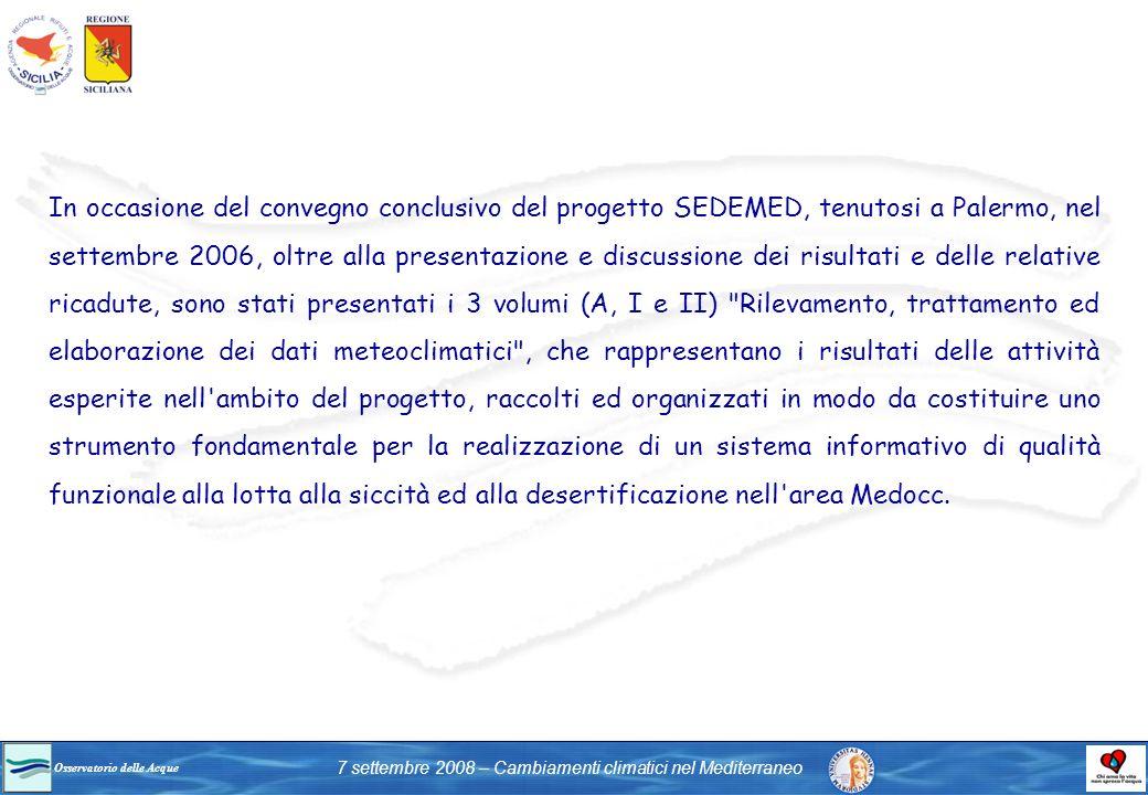 Osservatorio delle Acque 7 settembre 2008 – Cambiamenti climatici nel Mediterraneo In occasione del convegno conclusivo del progetto SEDEMED, tenutosi