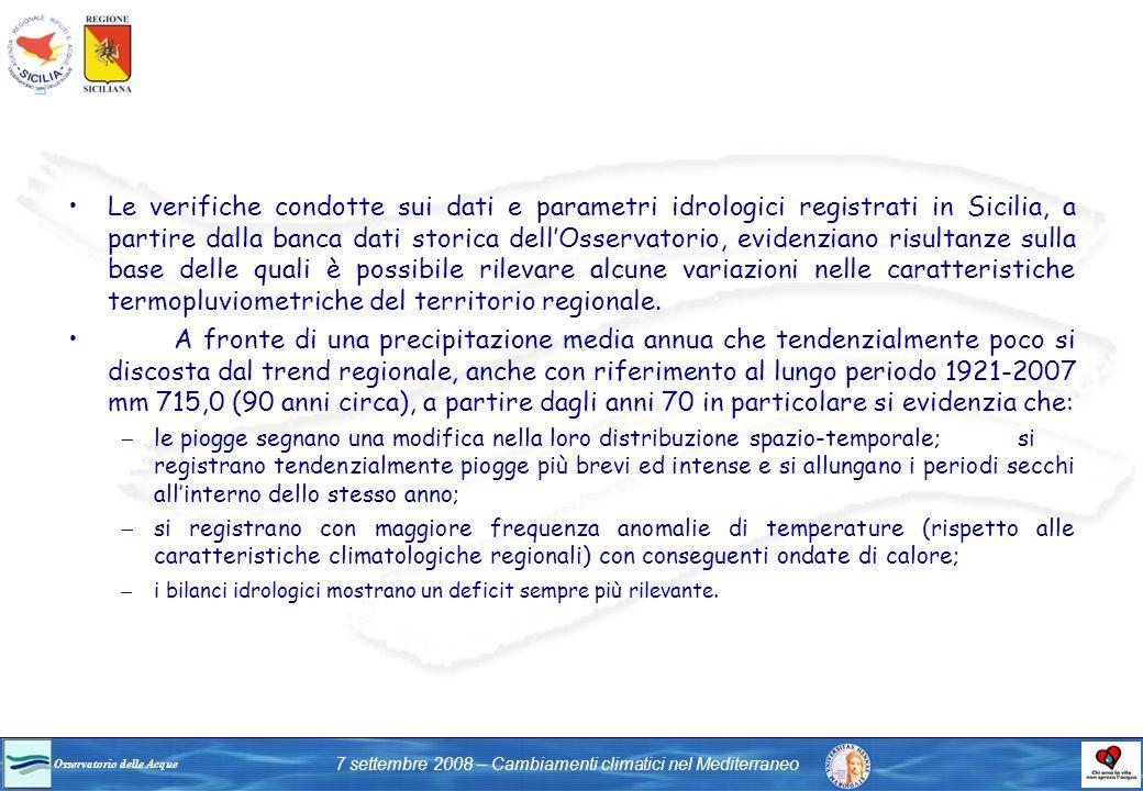 Osservatorio delle Acque 7 settembre 2008 – Cambiamenti climatici nel Mediterraneo Le verifiche condotte sui dati e parametri idrologici registrati in