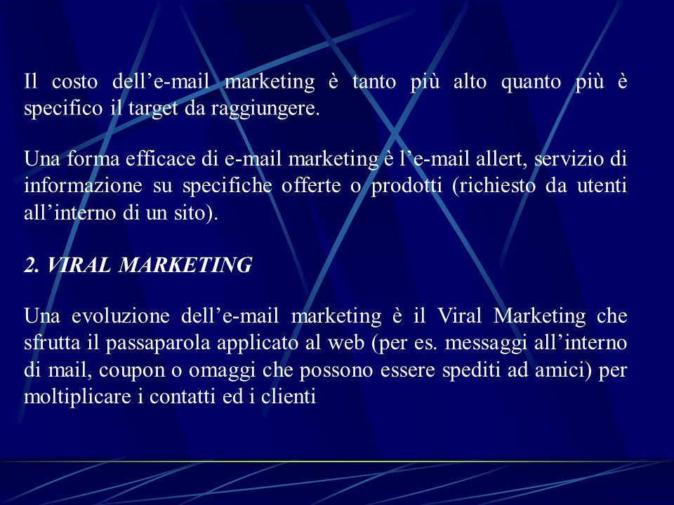 Il costo delle-mail marketing è tanto più alto quanto più è specifico il target da raggiungere. Una forma efficace di e-mail marketing è le-mail aller