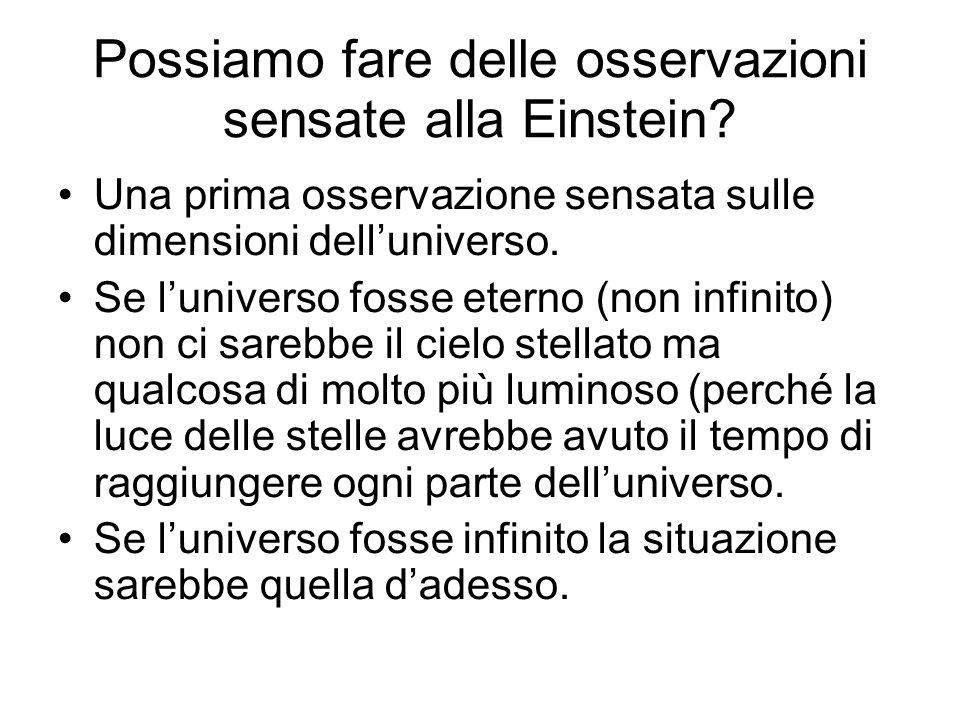 Possiamo fare delle osservazioni sensate alla Einstein.