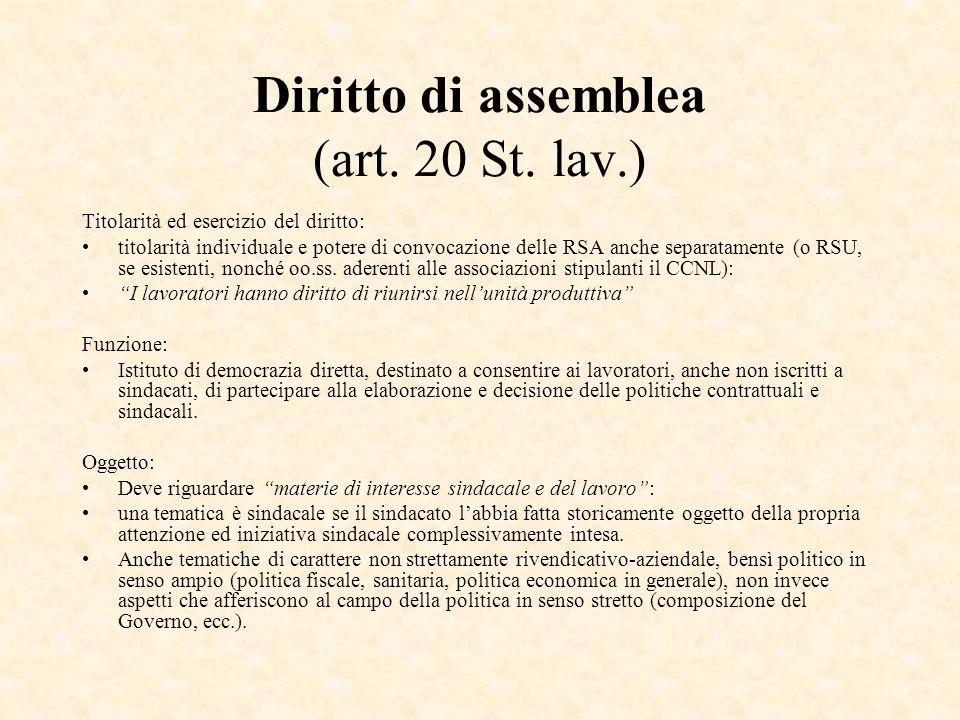 Diritto di assemblea (art. 20 St. lav.) Titolarità ed esercizio del diritto: titolarità individuale e potere di convocazione delle RSA anche separatam