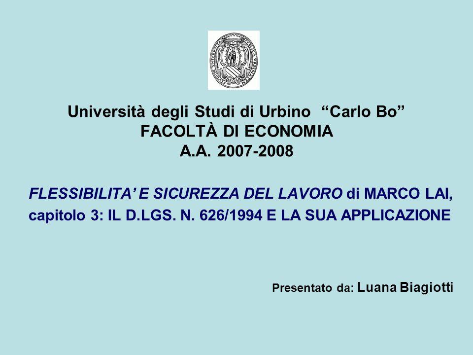 Università degli Studi di Urbino Carlo Bo FACOLTÀ DI ECONOMIA A.A. 2007-2008 FLESSIBILITA E SICUREZZA DEL LAVORO di MARCO LAI, capitolo 3: IL D.LGS. N