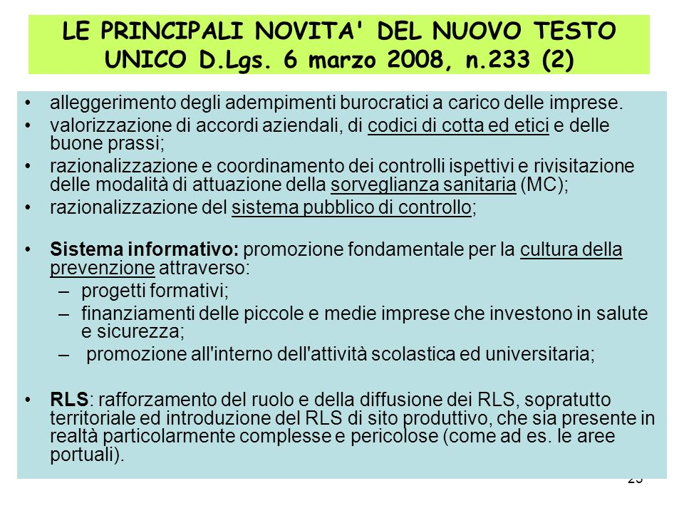 25 LE PRINCIPALI NOVITA' DEL NUOVO TESTO UNICO D.Lgs. 6 marzo 2008, n.233 (2) alleggerimento degli adempimenti burocratici a carico delle imprese. val