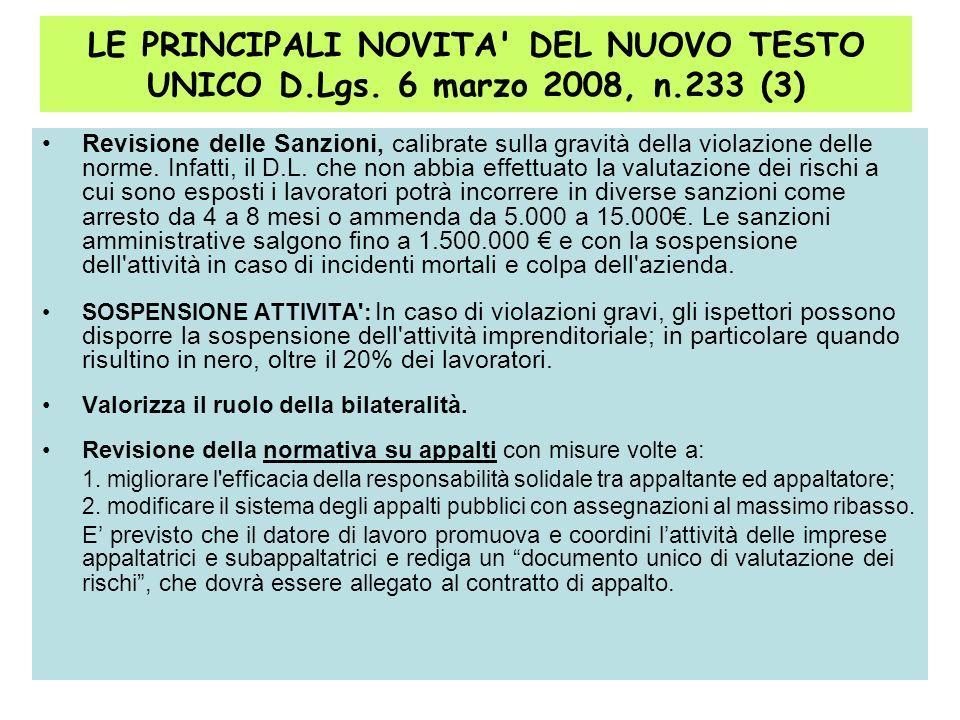 26 LE PRINCIPALI NOVITA' DEL NUOVO TESTO UNICO D.Lgs. 6 marzo 2008, n.233 (3) Revisione delle Sanzioni, calibrate sulla gravità della violazione delle