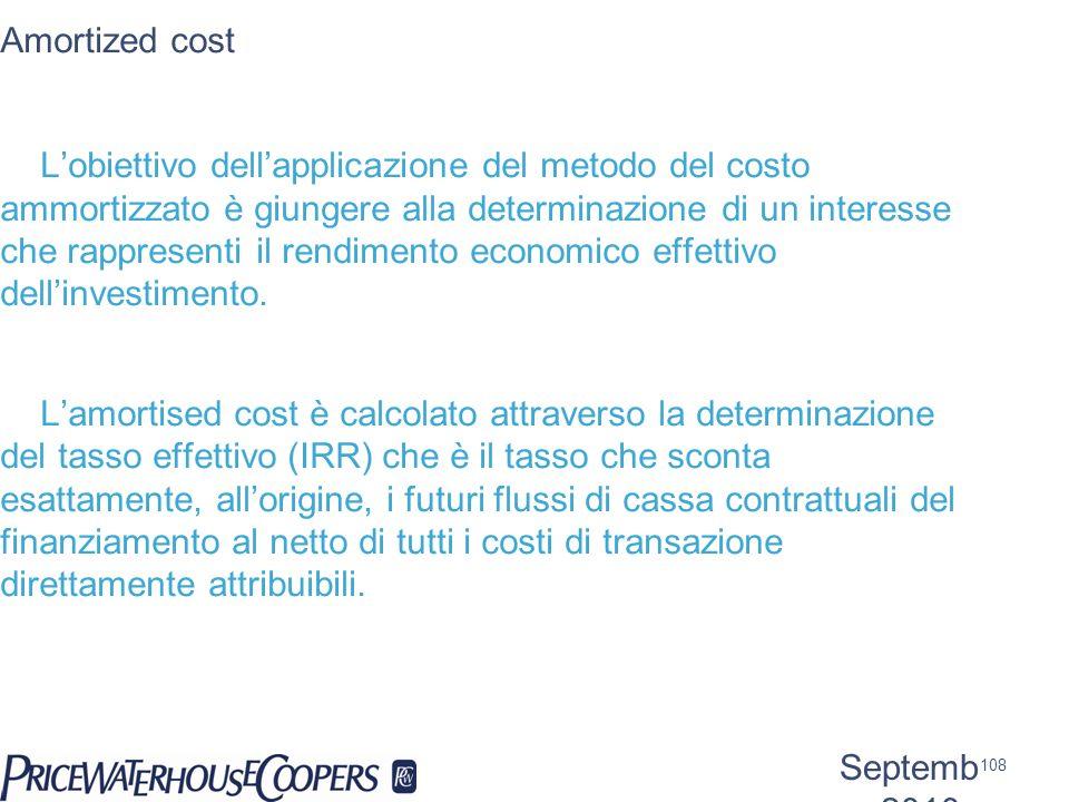 Amortized cost Lobiettivo dellapplicazione del metodo del costo ammortizzato è giungere alla determinazione di un interesse che rappresenti il rendime