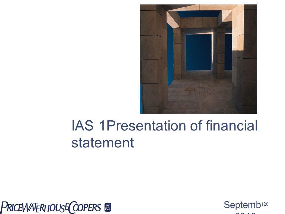 IAS 1Presentation of financial statement Septemb er 2010 120