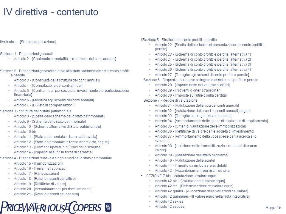 IV direttiva - contenuto IlArticolo 1 - [Sfera di applicazione] Sezione 1 - Disposizioni generali Articolo 2 - [Contenuto e modalità di redazione dei