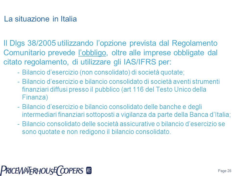 Page 28 La situazione in Italia Il Dlgs 38/2005 utilizzando lopzione prevista dal Regolamento Comunitario prevede lobbligo, oltre alle imprese obbliga