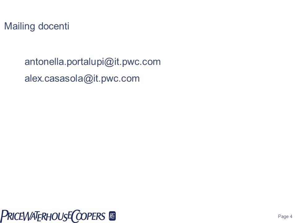 Mailing docenti antonella.portalupi@it.pwc.com alex.casasola@it.pwc.com Page 4