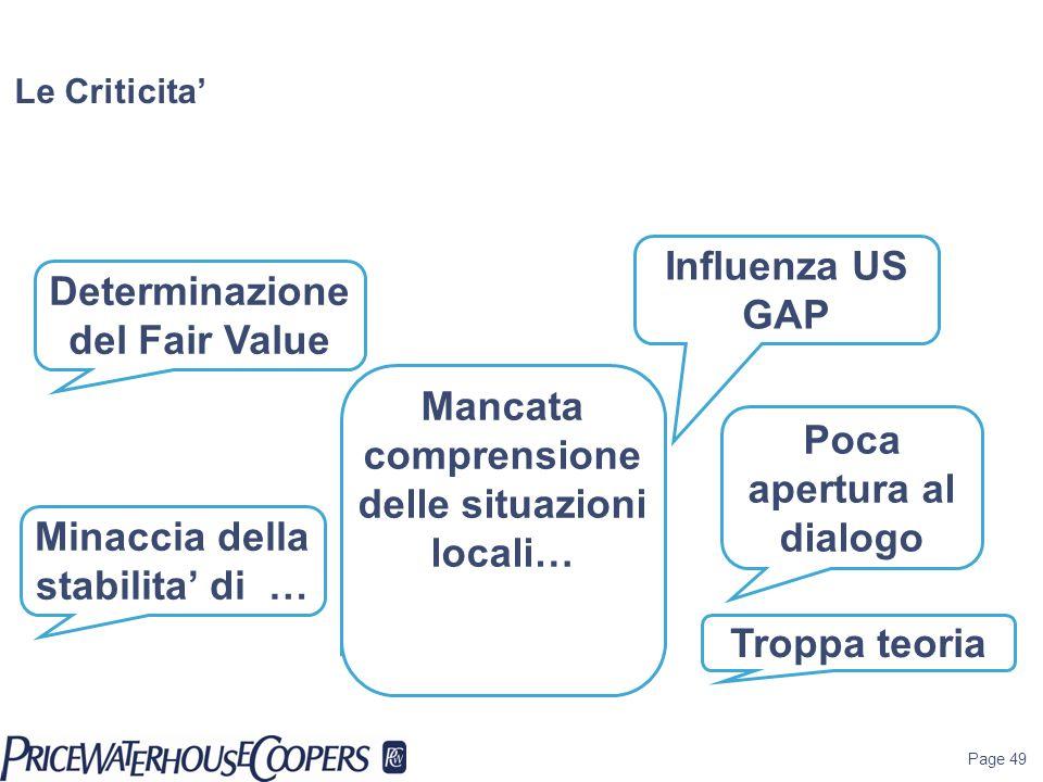 Page 49 Le Criticita Minaccia della stabilita di … Determinazione del Fair Value Troppa teoria Mancata comprensione delle situazioni locali… Influenza