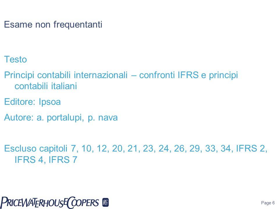 Esame non frequentanti Testo Principi contabili internazionali – confronti IFRS e principi contabili italiani Editore: Ipsoa Autore: a. portalupi, p.