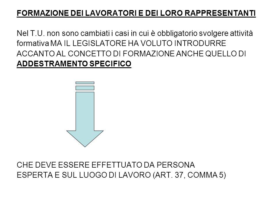 FORMAZIONE DEI LAVORATORI E DEI LORO RAPPRESENTANTI Nel T.U.