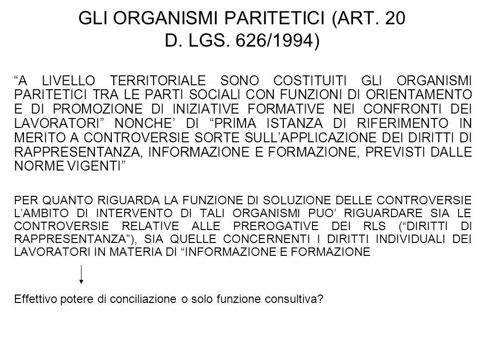GLI ORGANISMI PARITETICI (ART. 20 D. LGS. 626/1994) A LIVELLO TERRITORIALE SONO COSTITUITI GLI ORGANISMI PARITETICI TRA LE PARTI SOCIALI CON FUNZIONI