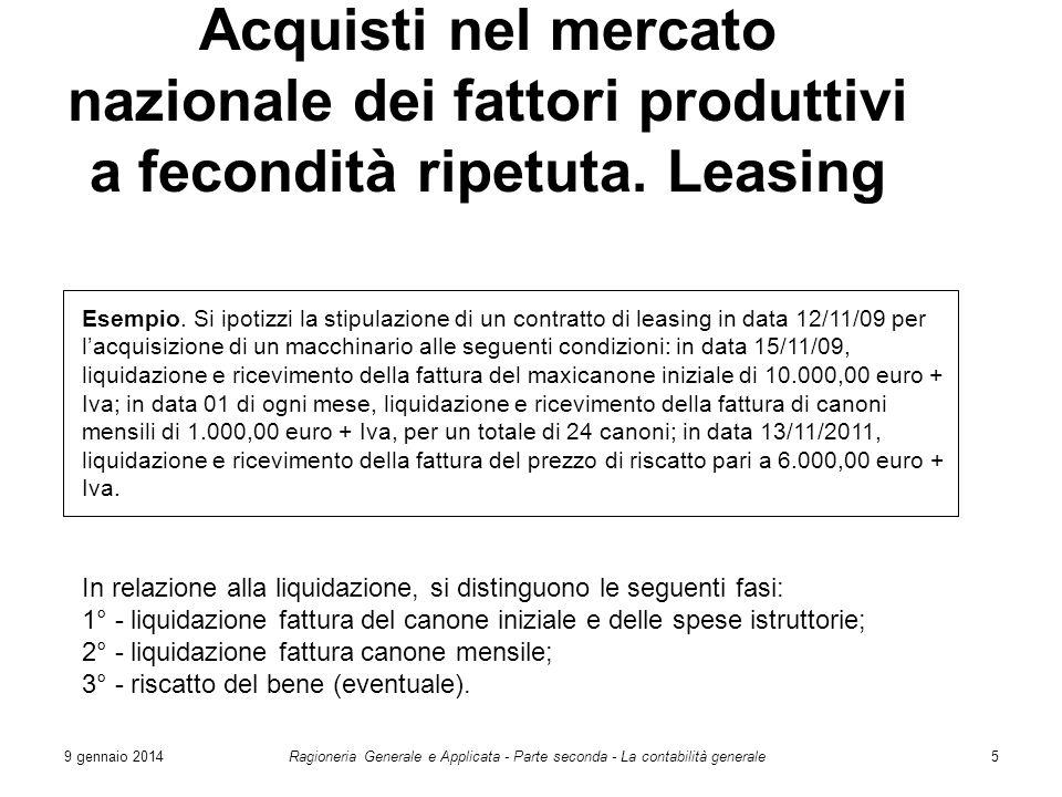 9 gennaio 2014Ragioneria Generale e Applicata - Parte seconda - La contabilità generale5 Acquisti nel mercato nazionale dei fattori produttivi a fecon