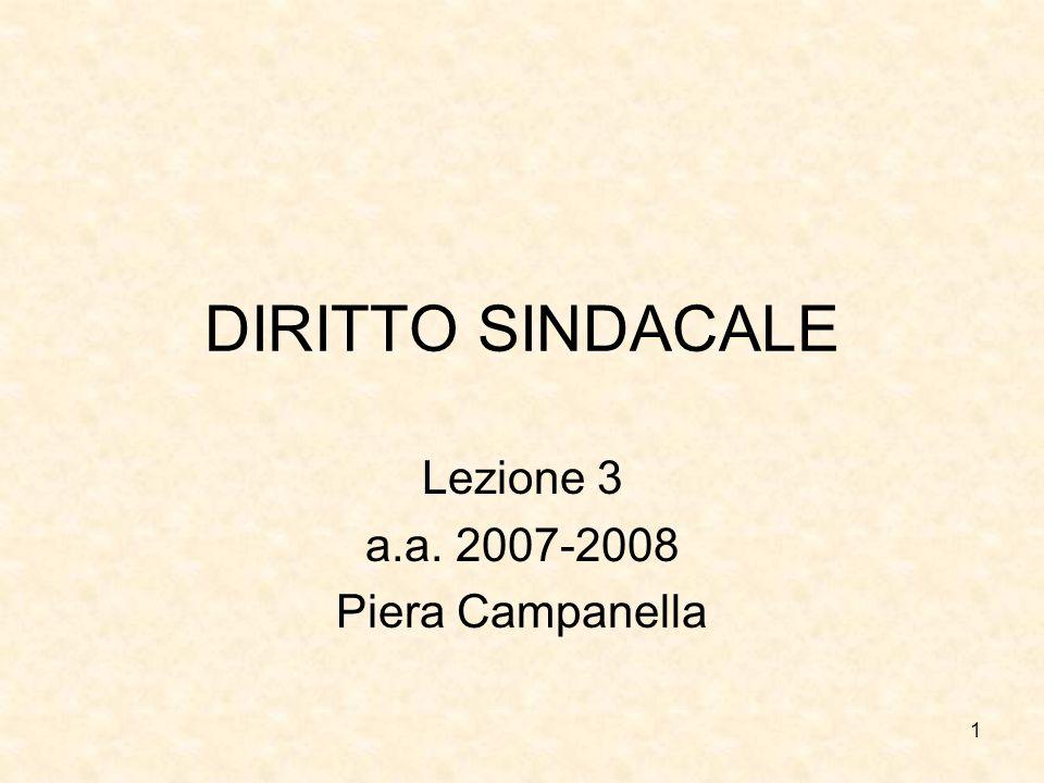 1 DIRITTO SINDACALE Lezione 3 a.a. 2007-2008 Piera Campanella