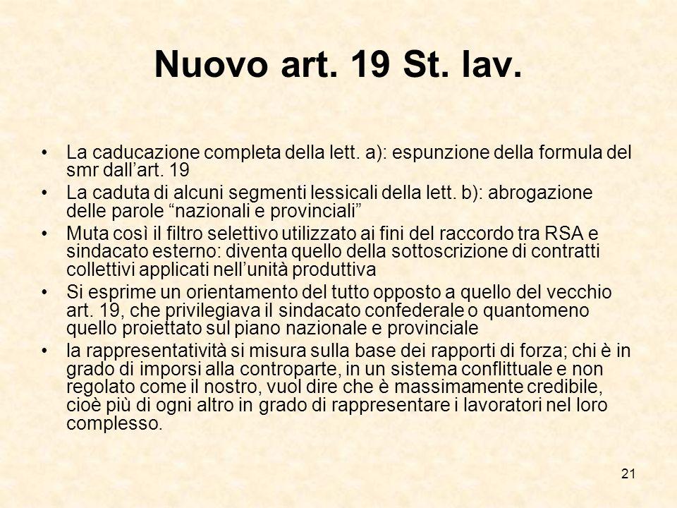 21 Nuovo art. 19 St. lav. La caducazione completa della lett. a): espunzione della formula del smr dallart. 19 La caduta di alcuni segmenti lessicali