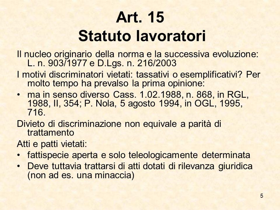 5 Art. 15 Statuto lavoratori Il nucleo originario della norma e la successiva evoluzione: L. n. 903/1977 e D.Lgs. n. 216/2003 I motivi discriminatori