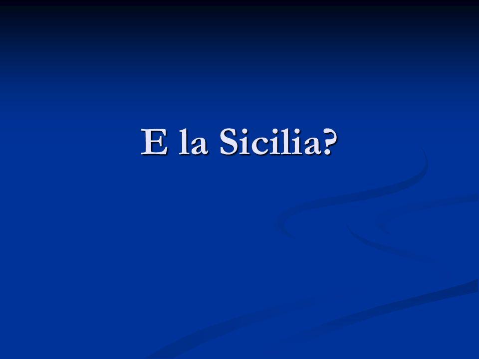 E la Sicilia?