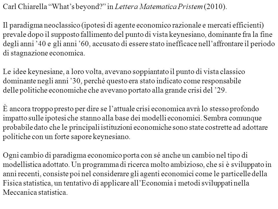 Carl Chiarella Whats beyond? in Lettera Matematica Pristem (2010). Il paradigma neoclassico (ipotesi di agente economico razionale e mercati efficient