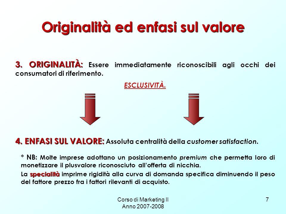 Corso di Marketing II Anno 2007-2008 7 Originalità ed enfasi sul valore 3.