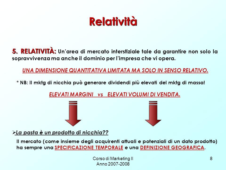 Corso di Marketing II Anno 2007-2008 8 Relatività 5.