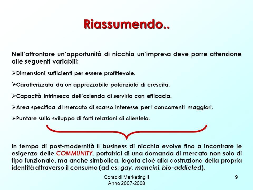 Corso di Marketing II Anno 2007-2008 9 Riassumendo..