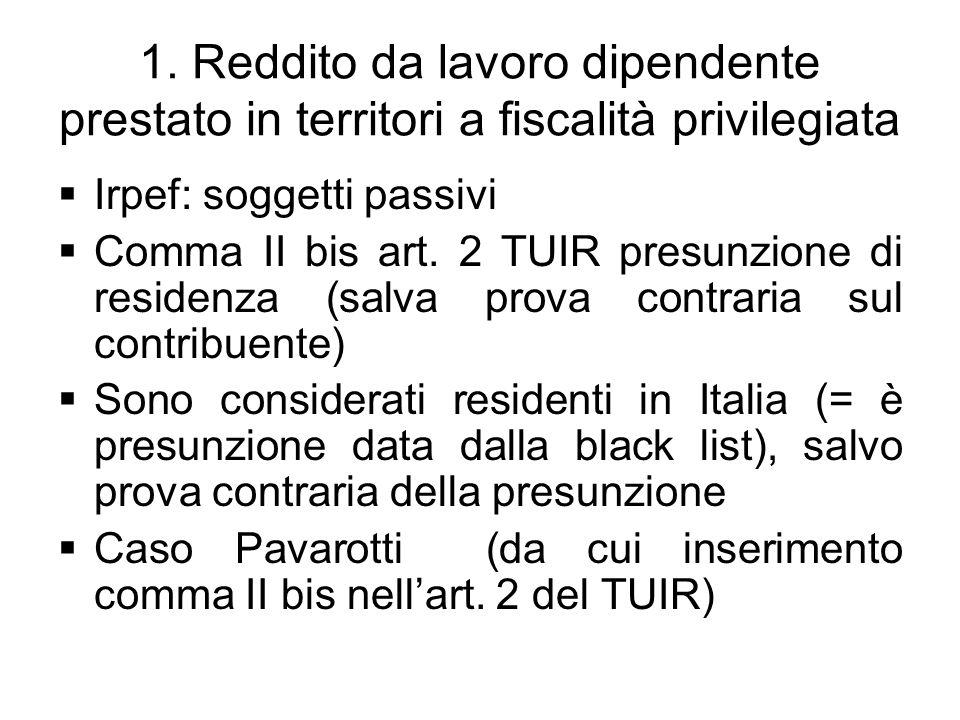 1. Reddito da lavoro dipendente prestato in territori a fiscalità privilegiata Irpef: soggetti passivi Comma II bis art. 2 TUIR presunzione di residen