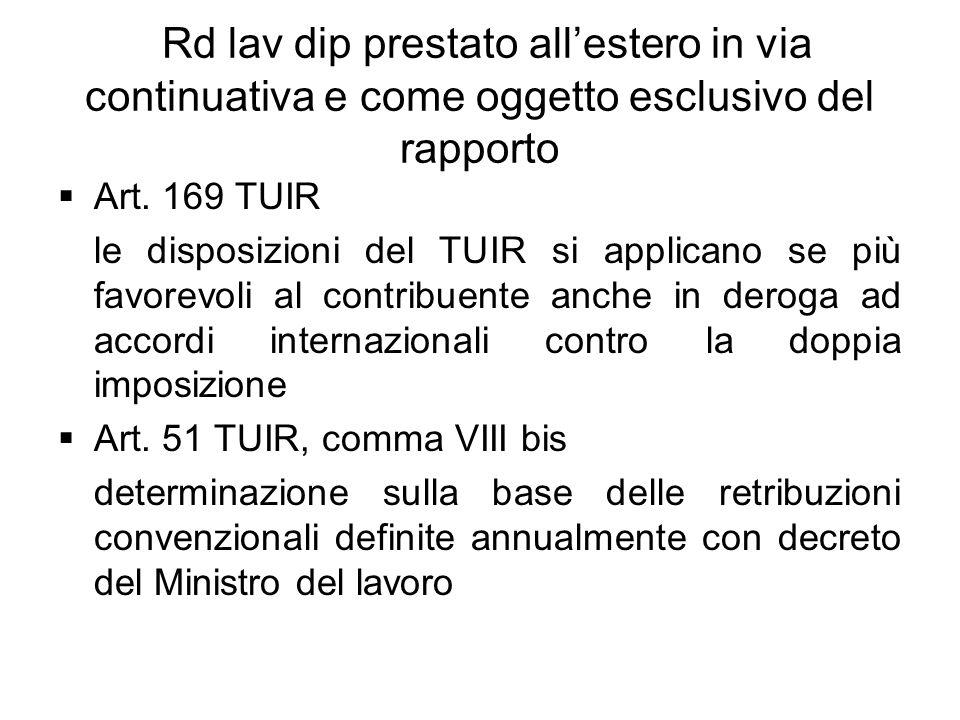 Rd lav dip prestato allestero in via continuativa e come oggetto esclusivo del rapporto Art. 169 TUIR le disposizioni del TUIR si applicano se più fav