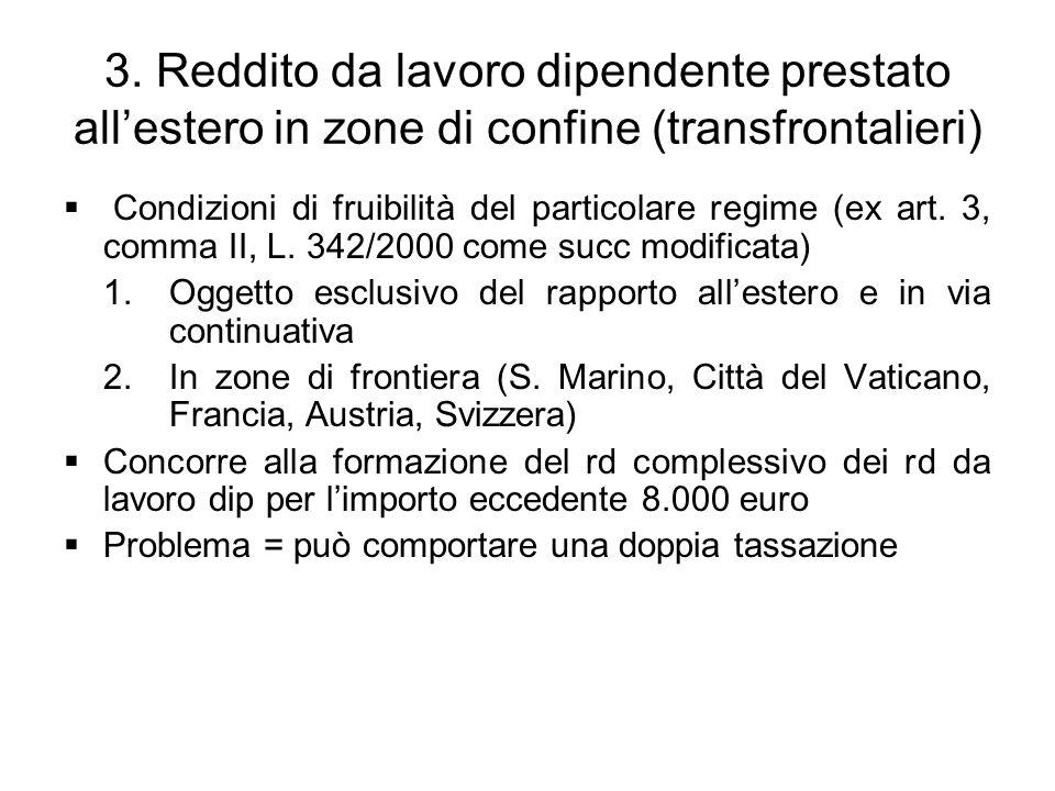 3. Reddito da lavoro dipendente prestato allestero in zone di confine (transfrontalieri) Condizioni di fruibilità del particolare regime (ex art. 3, c